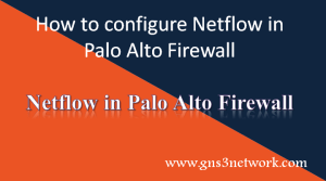 how-to-configure-netflow-server-in-palo-alto-firewall
