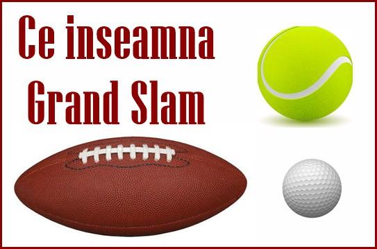 Ce inseamna Grand Slam