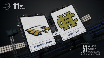 Girls 11th Region – Franklin County vs Henry Clay