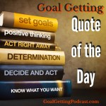 Goal Getting Quote of the Day Image