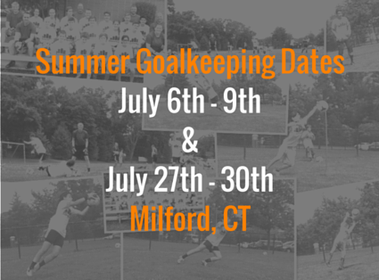 Goalkeeper Camp Dates July 2016