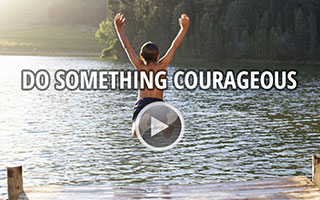 Do Something Courageous Video - 100 Day Challenge