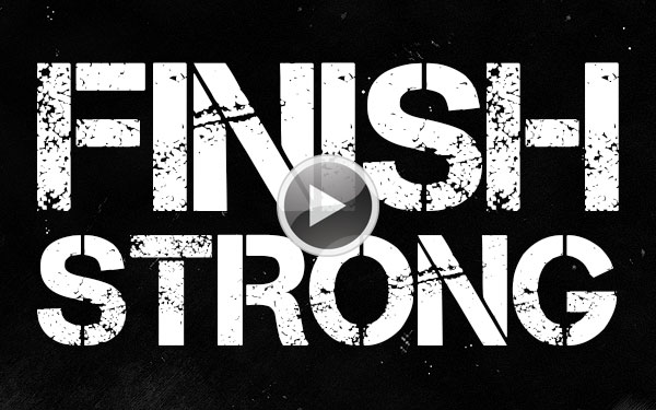 Finish Strong Video - 100 Day Challenge