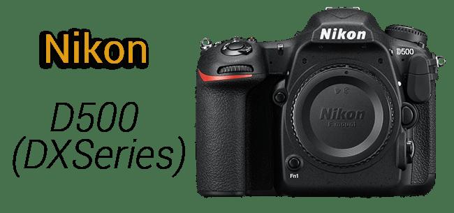 Nikon D500 DX Seires