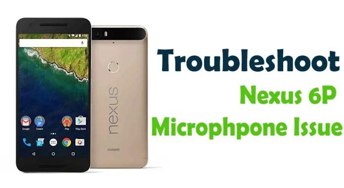 nexus 6p troubleshoot
