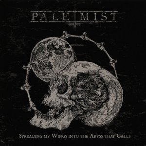 Pale Mist - 'Spreading My Wings into the Abyss that Calls'
