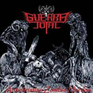 guerra-total-antichristian-zombie-hordes-cd
