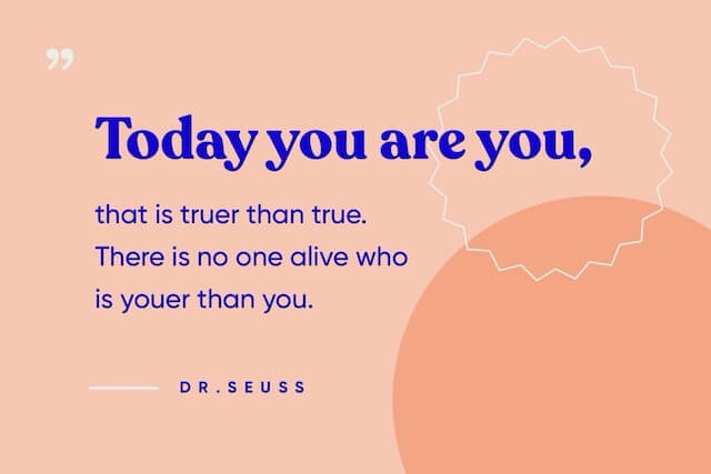 Quote about being true to you by Dr. Seuss
