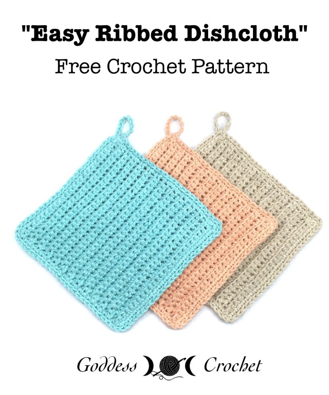 Easy Ribbed Dishcloth Free Crochet Pattern Goddess Crochet