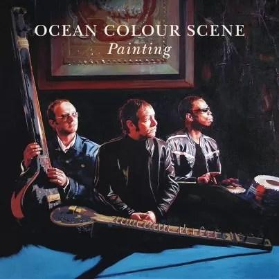 REVIEW: Ocean Colour Scene – Painting (Cooking Vinyl)