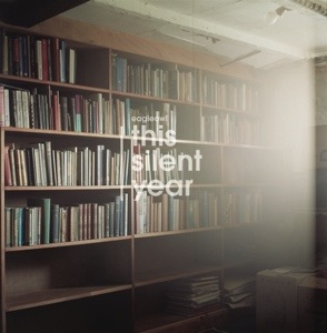 eagleowl – this silent year (Fence Records)