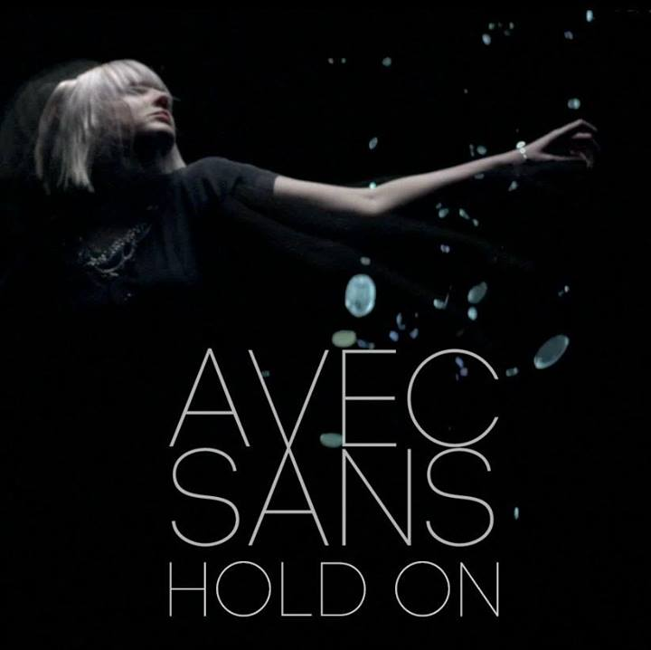 Track Of The Day #294: Avec Sans – Hold On