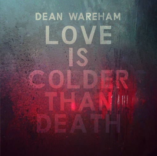 Dean Wareham – Love Is Colder Than Death