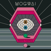 Mogwai – Rave Tapes (Rock Action)