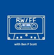 RW/FF With Ben P Scott #56