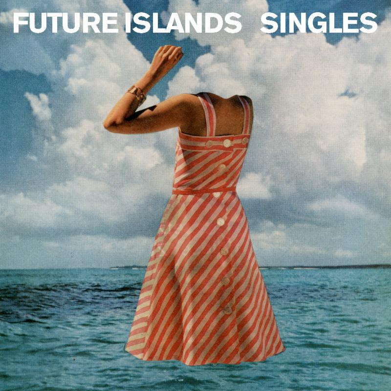 Future Islands – Singles(4AD)