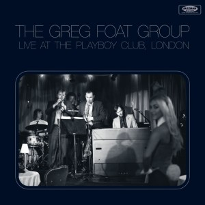 Greg Foat Group live at the Playboy Club