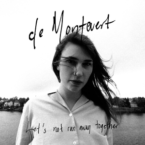VIDEO PREMIERE: De Montevert – Let's Not Run Away Together