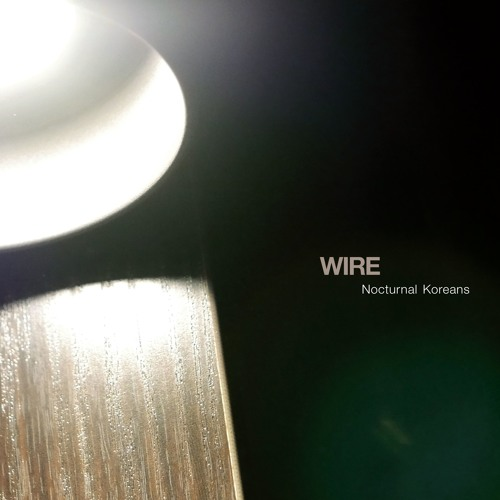 Wire – Nocturnal Koreans (Pink Flag)
