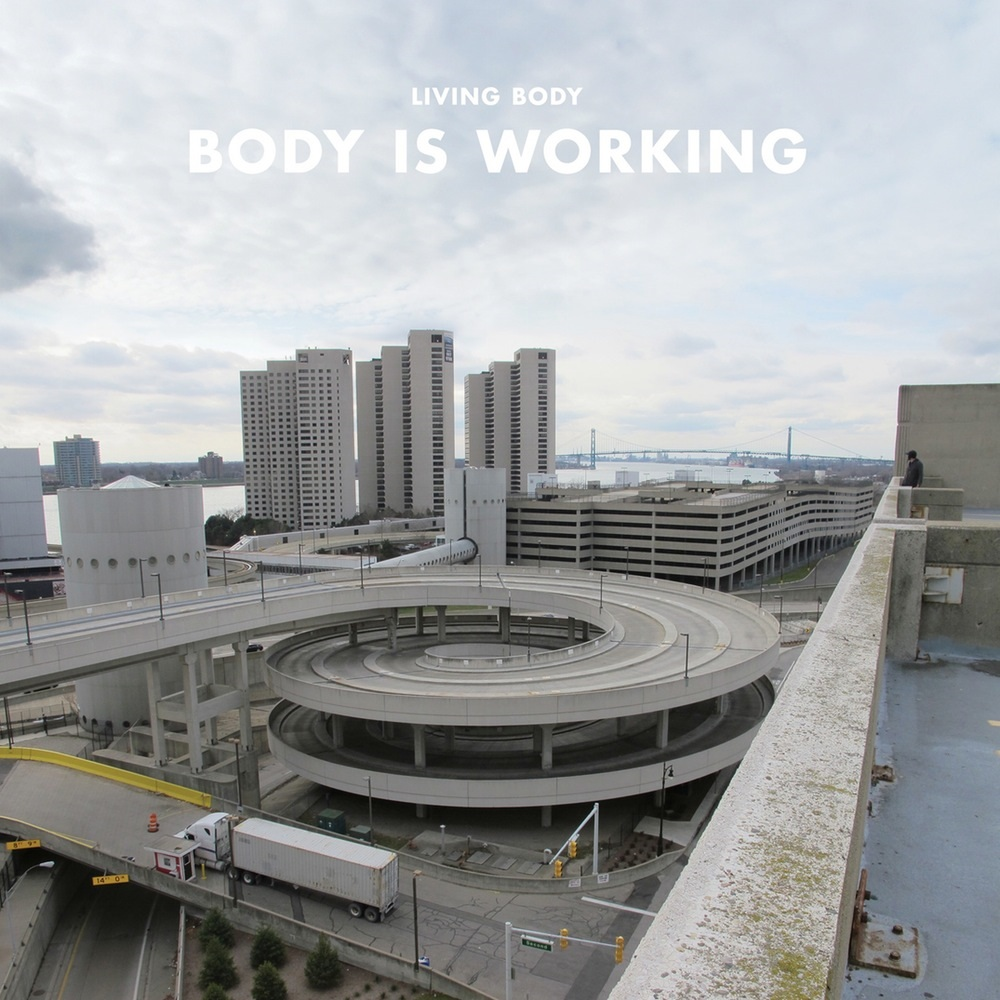 Living Body – Body is Working [Barely Regal/Kingfisher Bluez]
