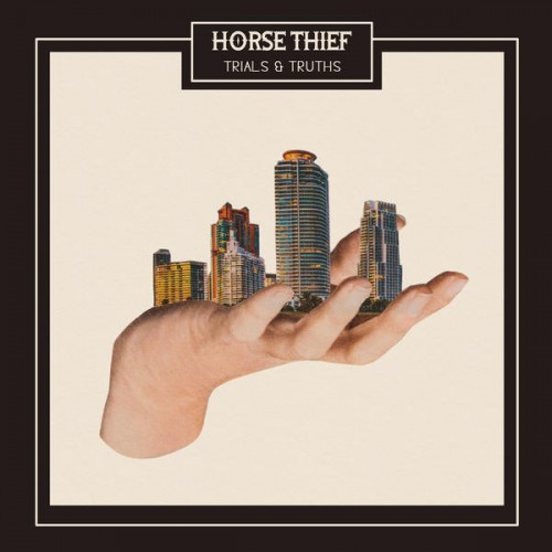 Horse Thief – Trials And Truths (Bella Union)