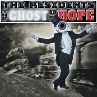 The Residents - The Ghost Of Hope (Cherry Red Records)