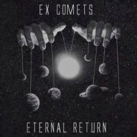 Track Of The Day #1002: Ex Comets - Eternal Return