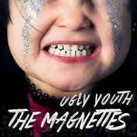 The Magnettes – Ugly Youth (DigSin)