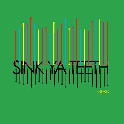 Track Of The Day #1067: Sink Ya Teeth – Glass