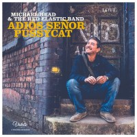 Michael Head & the Red Elastic Band – Adios Senor Pussycat (Violette Records)