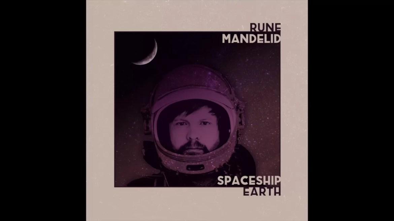 Rune Mandelid – Spaceship Earth (Rucerecords)