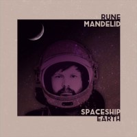 Rune Mandelid – Spaceship Earth (Rucerecords)