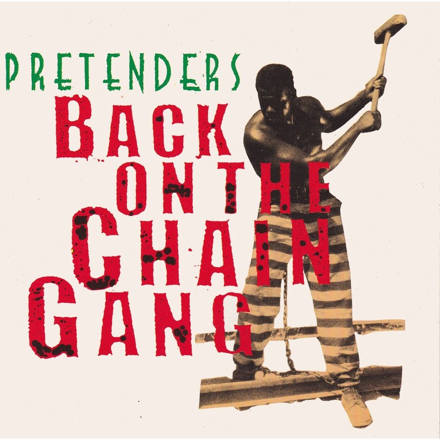 Inarguable Pop Classics # 31 Pretenders - Back On The Chain Gang