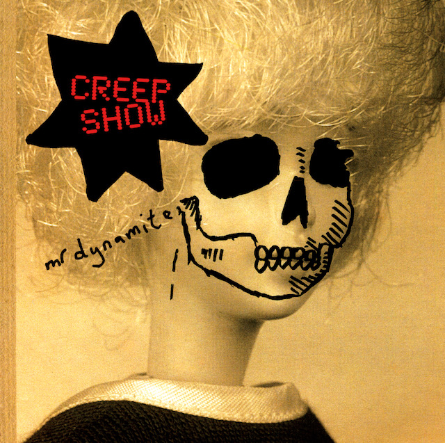 Creep Show- Mr.Dynamite (Bella Union)