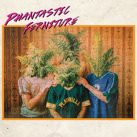 Phantastic Ferniture- Phantastic Ferniture (Transgressive)