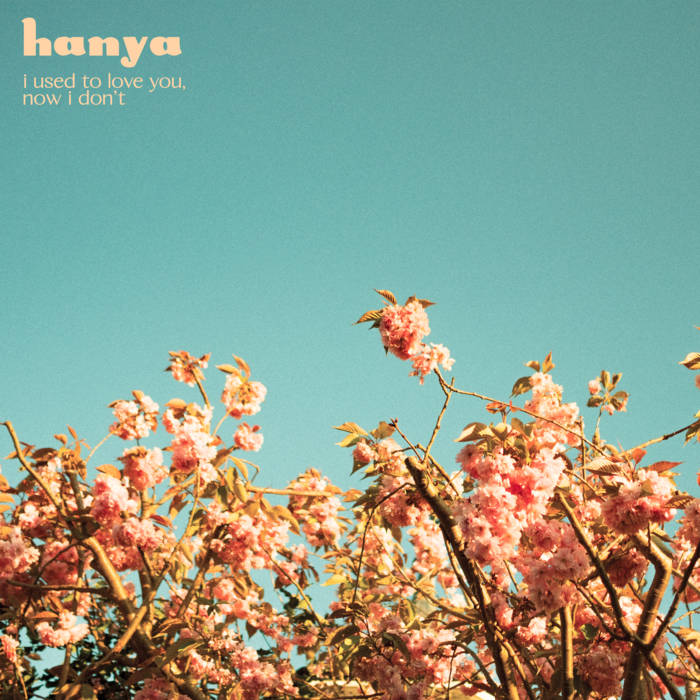 Hanya – I Used To Love You, Now I Don't