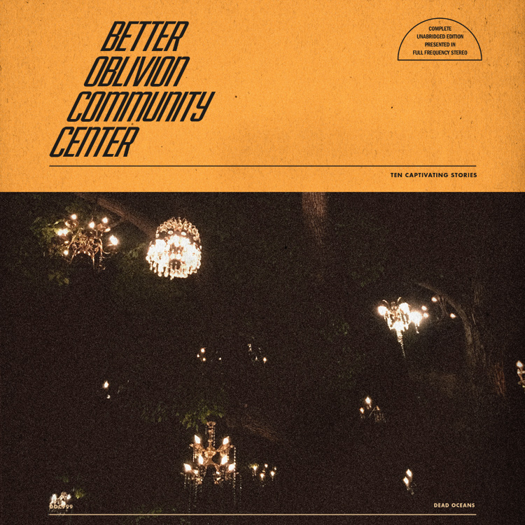 Better Oblivion Community Center – Better Oblivion Community Center (Dead Oceans)
