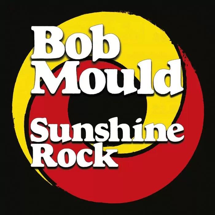 Bob Mould – Sunshine Rock (Merge)