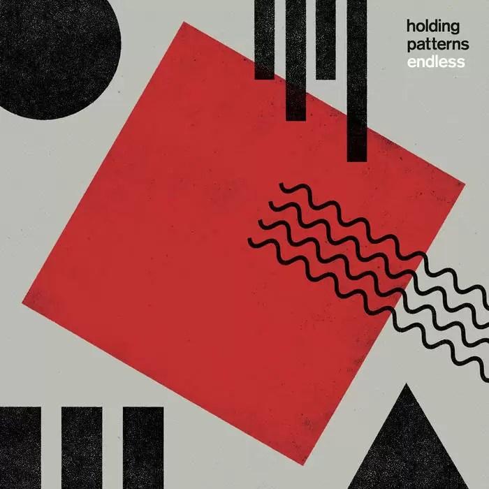 Holding Patterns – Endless (Vested Interest)
