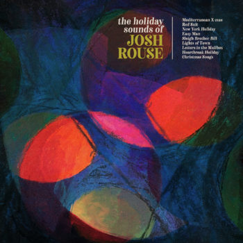 Josh Rouse – The Holiday Sounds Of Josh Rouse (Yep Roc Records)