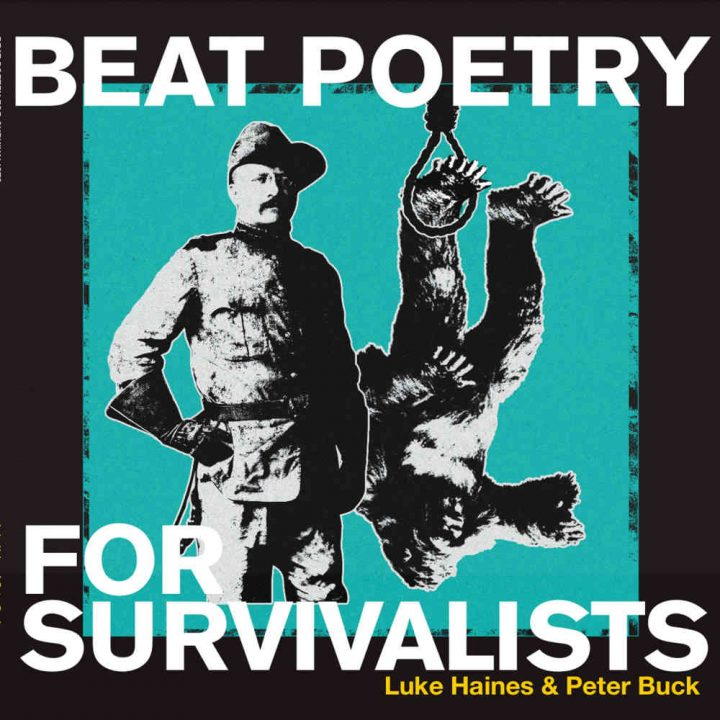 Luke Haines & Peter Buck – Beat Poetry For Survivalists (Cherry Red)