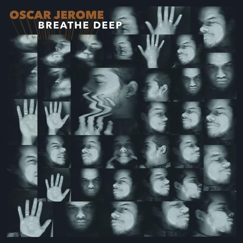 Oscar Jerome – Breathe Deep (Caroline International)