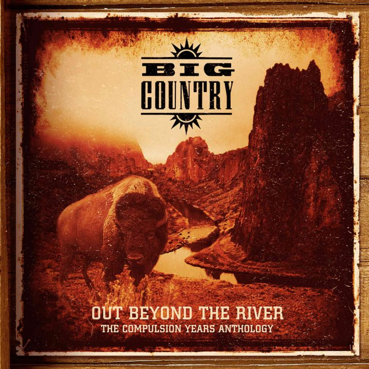 Big Country – Out Beyond The River -The Compulsion Years Anthology (Cherry Red Records)
