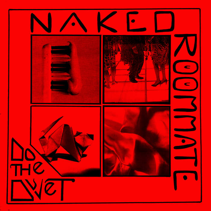 Naked Roommate – Do The Duvet (Upset The Rhythm and Trouble in Mind)