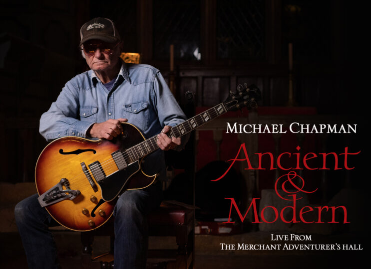 News: Michael Chapman – Ancient & Modern, Live from The Merchant Adventurers' Hall in York