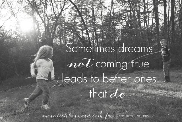 When Dreams Don't Come True | meredithbernard.com for GodsizedDreams