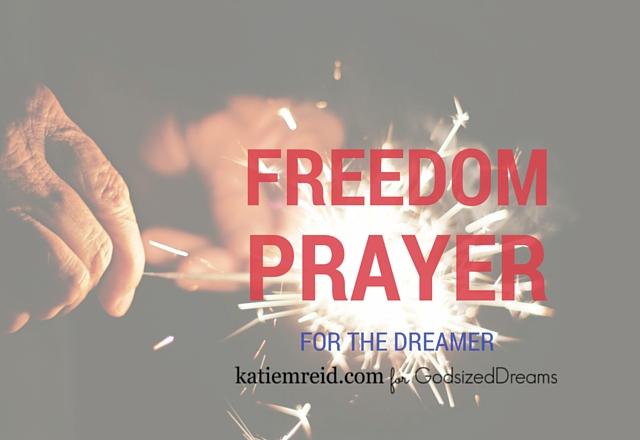 Freedom Prayer for the Dreamer