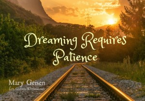 Dreaming Requires Patience