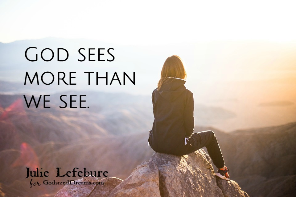 When God Sees More Than We See
