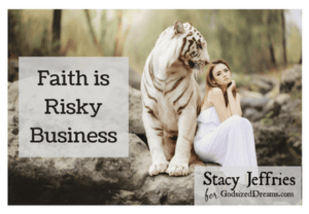 Faith is Risky Business: Overcoming Fear